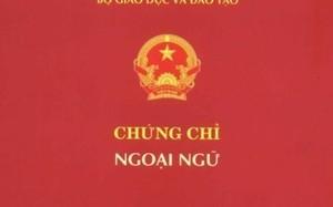 Bộ Giáo dục chính thức dừng tổ chức cấp chứng chỉ ngoại ngữ ngoài nhà trường