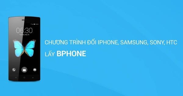 Bphone bất ngờ thông báo đổi sản phẩm lấy Iphone, Samsung - ảnh 1