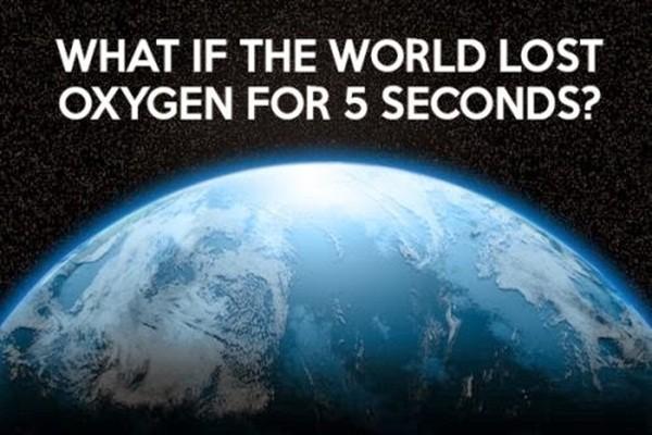 Điều gì xảy ra nếu Trái Đất mất Oxy trong 5 giây? - ảnh 1