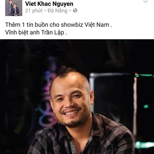 Cả showbiz Việt bàng hoàng, xót xa trước tin tức Trần Lập qua đời - ảnh 9