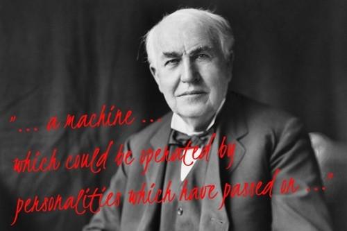 """Bí ẩn quanh """"thiết bị giao tiếp với người chết"""" của bác học Edison - anh 1"""